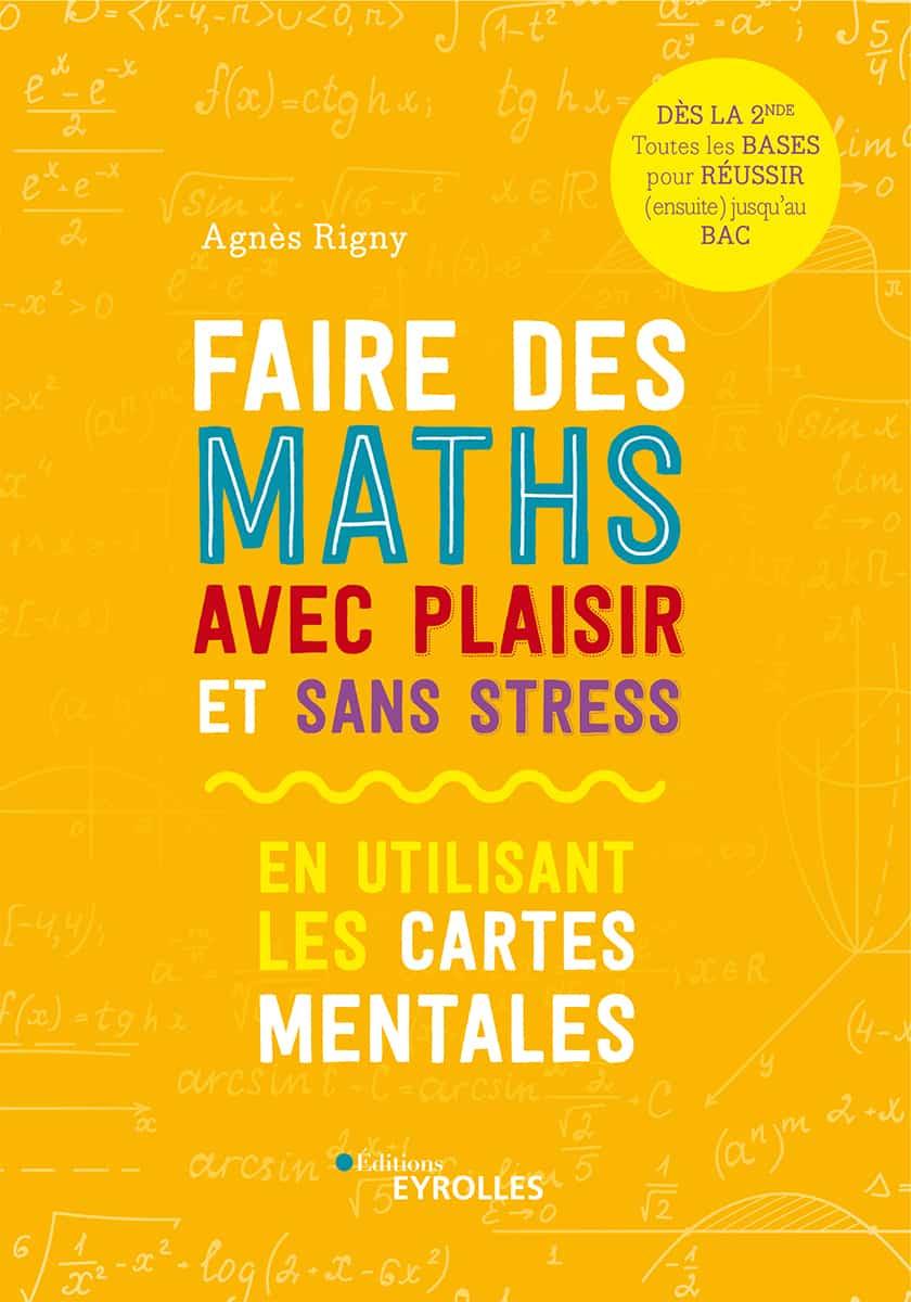 Couverture ouvrage Faire des maths avec plaisir et sans stress d'Agnès Rigny